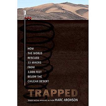 Trapped: Comment le monde sauvé 33 mineurs de 2 000 pieds sous le désert chilien