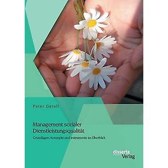 Management sozialer Dienstleistungsqualitt Grundlagen Konzepte und Instrumente im berblick by Gerull & Peter