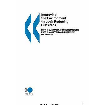 Amélioration de l'environnement en réduisant les subventions partie I résumé et Conclusions partie II analyse et présentation des études de l'OCDE Publishing