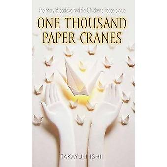 One Thousand Paper Cranes - The Story of Sadako and the Children's Pea