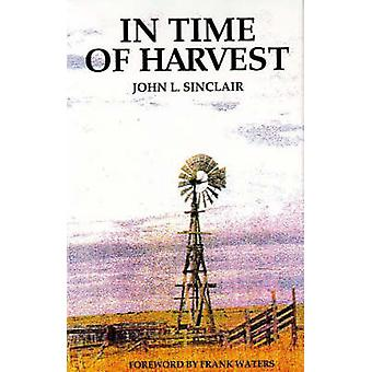In Time of Harvest by John L. Sinclair - Frank Waters - 9780940666269