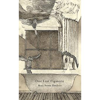 One Last Cigarette by Mary Stone Dockery - 9780957142749 Book