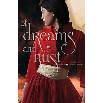 Of Dreams and Rust by Sarah Fine - 9781442483613 Book