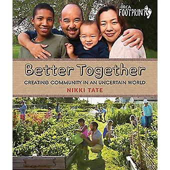 Better Together - Creating Community in an Uncertain World by Nikki Ta