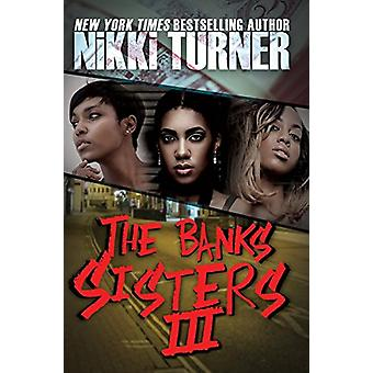 The Banks Sisters 3 - 3 by Nikki Turner - 9781622867677 Book