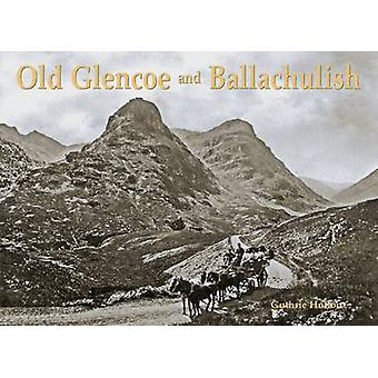 Old Glencoe and Ballachulish by Guthrie Hutton - 9781840335569 Book