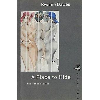 A Place to Hide by Kwame Dawes - 9781900715485 Book