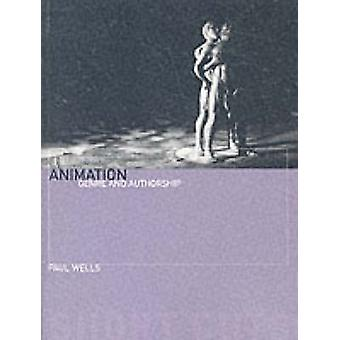 Animation - Genre and Authorship by Paul Wells - 9781903364208 Book