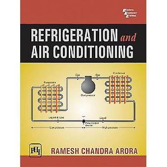 Refrigeration and Airconditioning by Ahmadul Ameen - Ramesh Chandra A