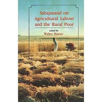 Sahajanand on Agricultural Labour and the Rural Poor - An Edited Trans