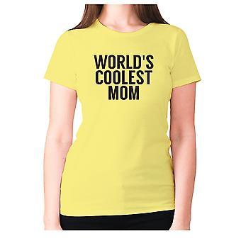 Womens funny t-shirt slogan tee sarcasm ladies sarcastic - World's coolest mom