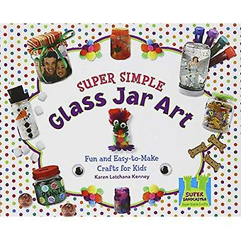 Super Simple Glass Jar Art: Fun and Easy-to-Make Crafts for Kids