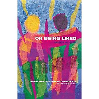 On Being Liked by James Alison