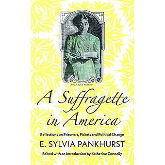 Suffragette in America by E Sylvia Pankhurst