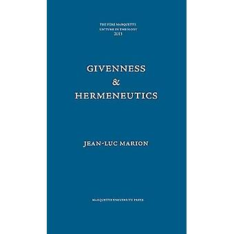 Givenness  Hermeneutics by Jean Luc Marion
