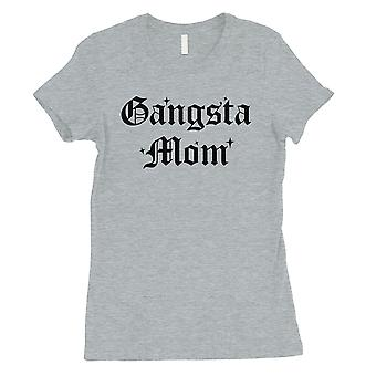 Gangsta Mom Shirt Womens Grey Mother's Day T-Shirt Funny Mom Gift