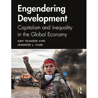 Engendering Development by Amy Trauger