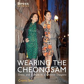 Wearing the Cheongsam by Cheryl Sim