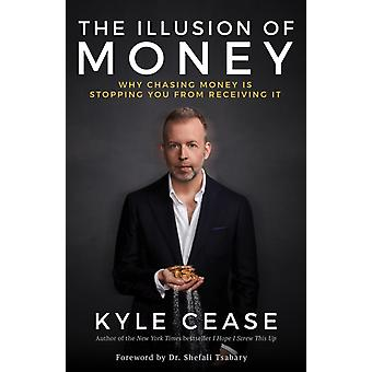 Illusion of Money by Kyle Cease