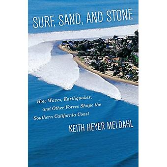 Surf Sand and Stone by Keith Heyer Meldahl