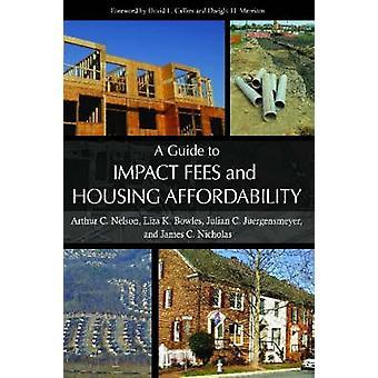 A Guide to Impact vergoedingen en betaalbaarheid van de huisvesting door Arthur C. Nelson