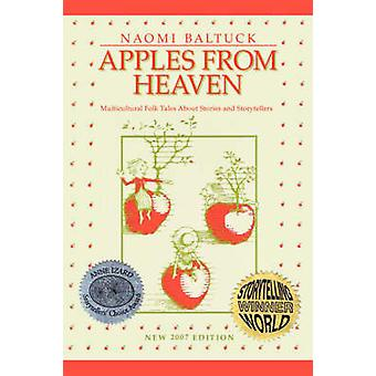 Apples From Heaven Multicultural Folk Tales About Stories and Storytellers by Baltuck & Naomi