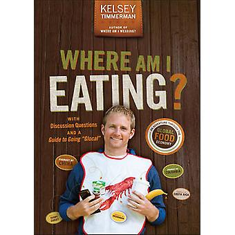 Where Am I Eating by Kelsey Timmerman