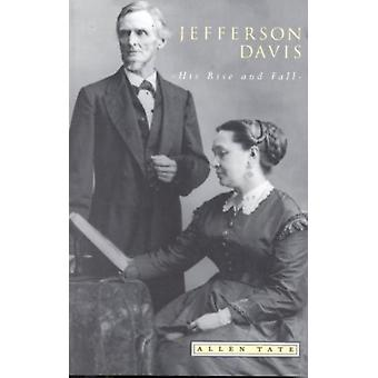 Jefferson Davis His Rise and Fall by Tate & Allen