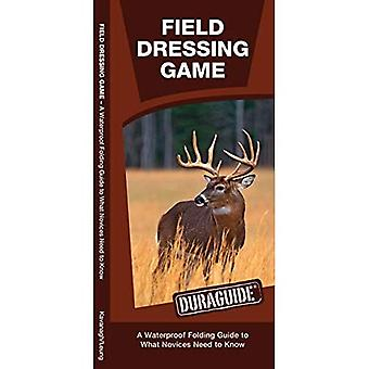 Field Dressing Game: A Waterproof Pocket Reference to What a Novice Needs to Know (Duraguide)