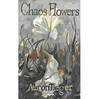 Chaos Flowers by Tieger & Aaron