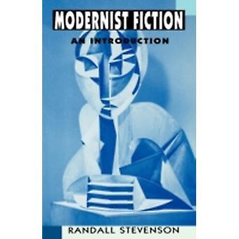 Modernist Fiction An Introduction by Stevenson & Randall