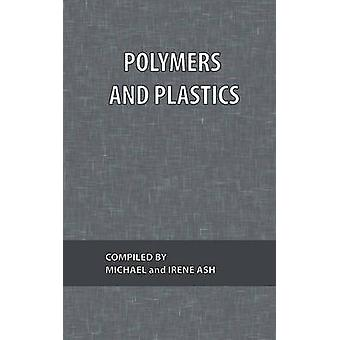 Polymers and Plastics by Ash & Michael