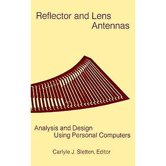 Reflector and Lens Antennas Analysis and Design Using Personal Computers by Sletten & Carlyle J.