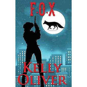 FOX A Jessica James Mystery by Oliver & Kelly