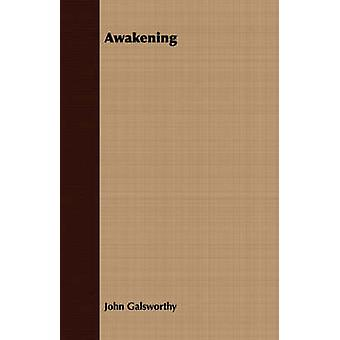 Awakening by Galsworthy & John & Sir