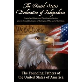 The United States Declaration of Independence Original and Modernized Capitalization Versions by The Founding Fathers
