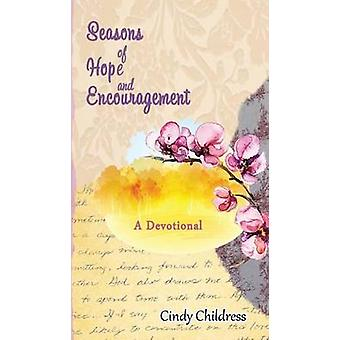 Seasons of Hope and Encouragement A Devotional by Childress & Cindy