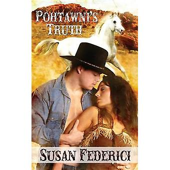 Pohtawnis Truth by Federici & Susan