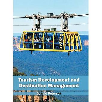 Tourism Development and Destination Management by Peterson & Donald