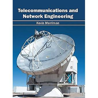 Telecommunications and Network Engineering by Merriman & Kevin