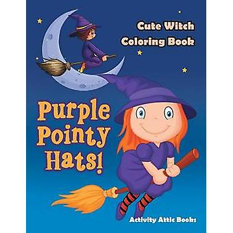 Purple Pointy Hats Cute Witch Coloring Book by Activity Attic Books