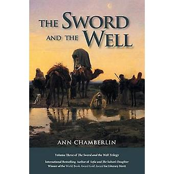The Sword and the Well by Chamberlin & Ann