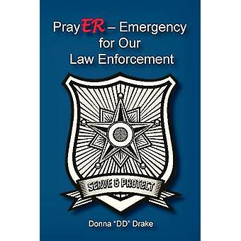 PrayER Emergency for Our Law Enforcement Officers by Drake & Donna DD