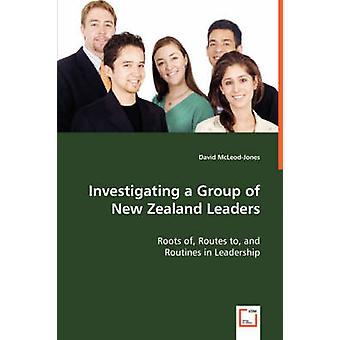 Investigating a Group of New Zealand Leaders  Roots of Routes to and by McLeodJones & David