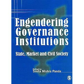 Engendering Governance Institutions State Market and Civil Society by LTD & SAGE PUBLICATIONS PVT