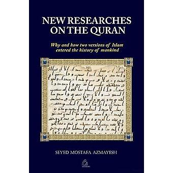 New Researches on the Quran Why and How Two Versions of Islam Entered the History of Mankind by Azmayesh & Dr. Seyed Mostafa