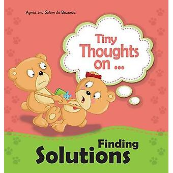 Tiny Thoughts on Finding Solutions We can work this out by de Bezenac & Agnes