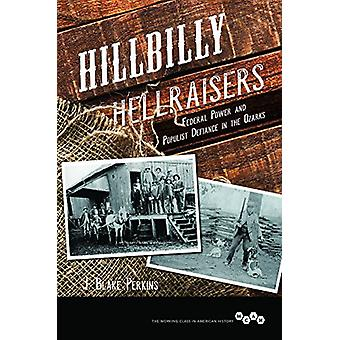 Hillbilly Hellraisers - Federal Power and Populist Defiance in the Oza