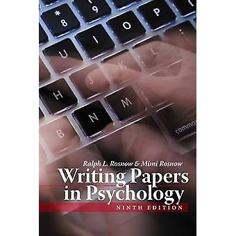 Writing Papers In Psychology (9th Revised edition) by Ralph L. Rosnow