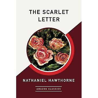 The Scarlet Letter (AmazonClassics Edition) by Nathaniel Hawthorne -